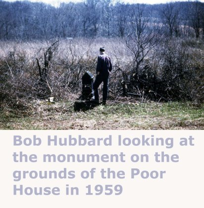 Bob Hubbard -Monument at Poor House